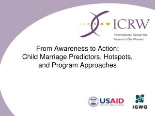 From Awareness to Action: Child Marriage Predictors, Hotspots, and Program Approaches