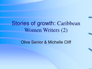 Stories of growth:  Caribbean Women Writers (2)