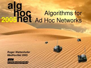 Algorithms for  Ad Hoc Networks