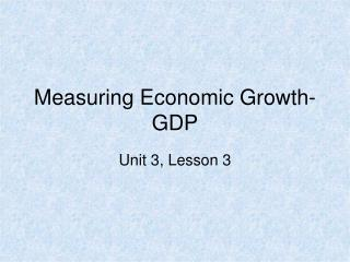 Measuring Economic Growth-GDP