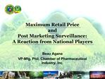 Maximum Retail Price and Post Marketing Surveillance: A Reaction from National Players