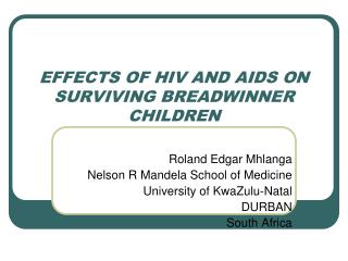 EFFECTS OF HIV AND AIDS ON SURVIVING BREADWINNER CHILDREN