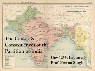 The Causes & Consequences of the Partition of India