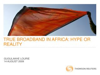 TRUE BROADBAND IN AFRICA: HYPE OR REALITY