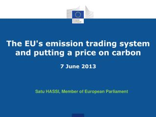 The EU's emission trading system and putting a price on carbon 7 June 2013