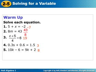 Warm Up					 Solve each equation. 1.  5 +  x  = –2 2.  8 m  = 43  3.  4.  0.3s + 0.6 = 1.5