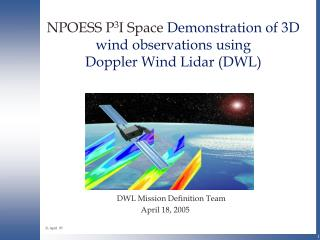 NPOESS P 3 I Space  Demonstration of 3D wind observations using Doppler Wind Lidar (DWL)
