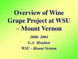 Overview of Wine Grape Project at WSU – Mount Vernon