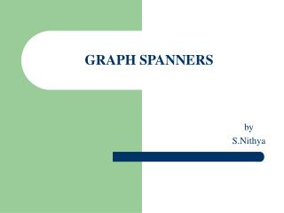 GRAPH SPANNERS