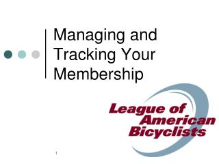 Managing and Tracking Your Membership