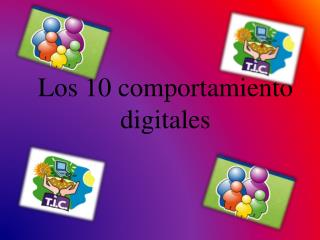 Los 10 comportamiento digitales