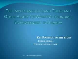 The Importance of Land Titles and Other Assets To Women's Economic Empowerment in Uganda