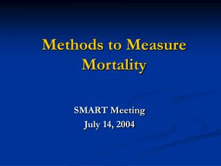 Methods to Measure Mortality