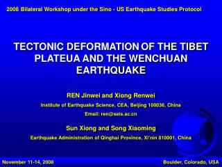 TECTONIC DEFORMATION OF THE TIBET PLATEUA AND THE WENCHUAN EARTHQUAKE REN Jinwei and Xiong Renwei