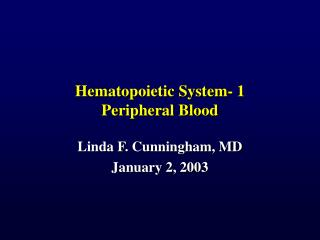 Hematopoietic System- 1 Peripheral Blood