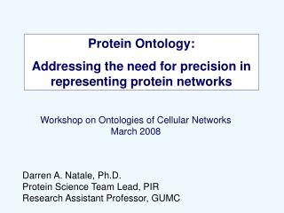 Protein Ontology: Addressing the need for precision in representing protein networks