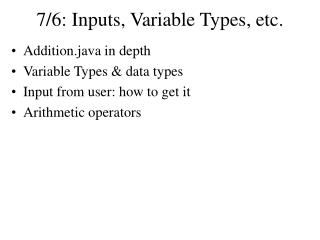 7/6: Inputs, Variable Types, etc.