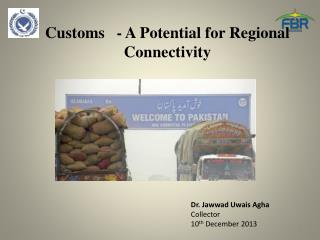 Customs   -  A Potential  for Regional Connectivity