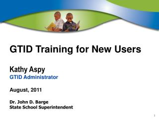 GTID Training for New Users Kathy Aspy GTID Administrator August, 2011