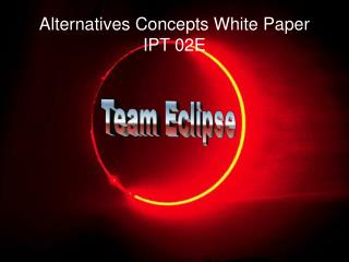 Alternatives Concepts White Paper IPT 02E
