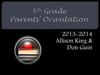 5 th  Grade  Parents' Orientation
