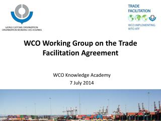 WCO Working Group on the Trade  Facilitation Agreement