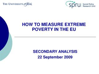 HOW TO MEASURE EXTREME POVERTY IN THE EU
