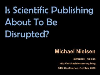 Is Scientific Publishing About To Be Disrupted?
