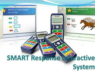 SMART Response Interactive System