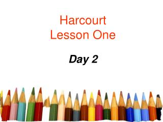 Harcourt Lesson One