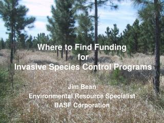 Where to Find Funding  for  Invasive Species Control Programs