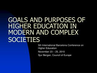 GOALS AND PURPOSES OF HIGHER EDUCATION IN MODERN AND COMPLEX SOCIETIES