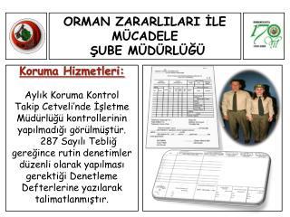 Koruma Hizmetleri: Aylık Koruma Kontrol Takip Cetveli'nde İşletme Müdürlüğü kontrollerinin