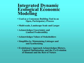 • Used as a Consensus Building Tool in an Open, Participatory Process
