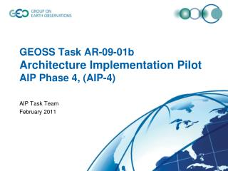GEOSS Task AR-09-01b  Architecture Implementation Pilot AIP Phase 4, (AIP-4)