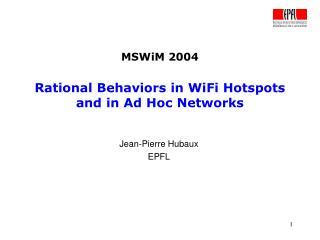 MSWiM 2004 Rational Behaviors in WiFi Hotspots and in Ad Hoc Networks