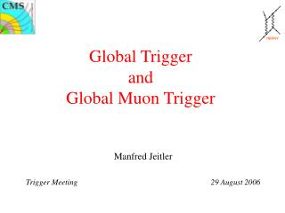 Global Trigger and Global Muon Trigger