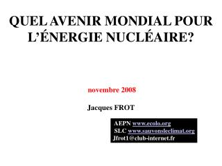 QUEL AVENIR MONDIAL POUR L ' ÉNERGIE NUCLÉAIRE?