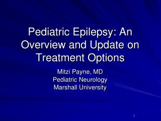Pediatric Epilepsy: An Overview and Update on Treatment Options