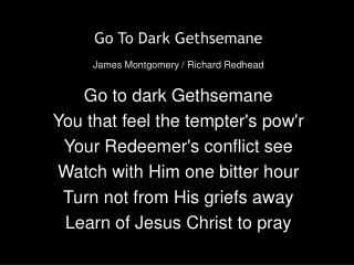 Go To Dark Gethsemane James Montgomery / Richard Redhead
