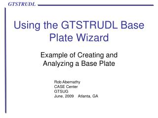 Using the GTSTRUDL Base Plate Wizard