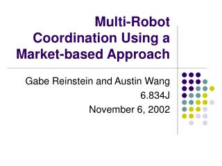 Multi-Robot Coordination Using a Market-based Approach