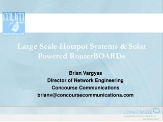 Large Scale Hotspot Systems & Solar Powered RouterBOARDs