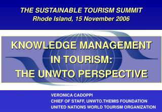 KNOWLEDGE MANAGEMENT  IN TOURISM:  THE UNWTO PERSPECTIVE