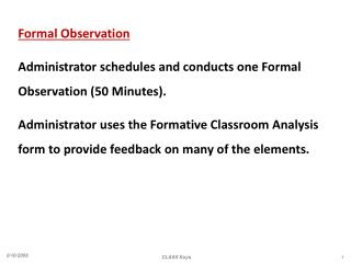 Formal Observation Administrator schedules and conducts one Formal Observation (50 Minutes).