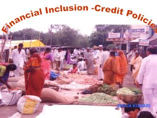 Financial Inclusion -Credit Policies