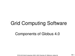 Grid Computing Software Components of Globus 4.0