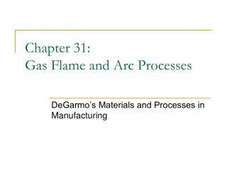 Chapter 31:  Gas Flame and Arc Processes