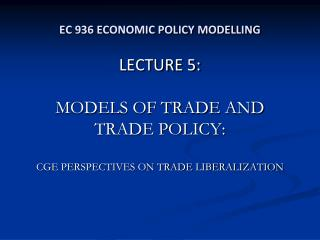 EC 936 ECONOMIC POLICY MODELLING