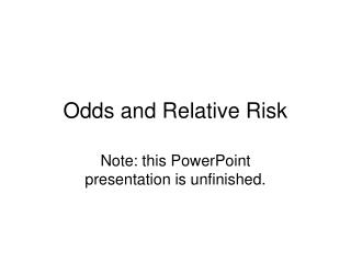 Odds and Relative Risk
